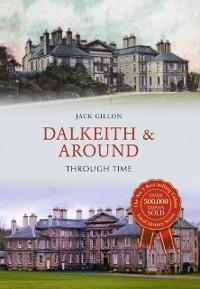 Cover Dalkeith & Around Through Time