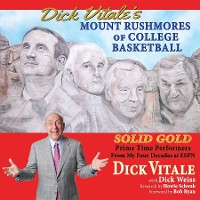 Cover Dick Vitale's Mount Rushmores of College Basketball