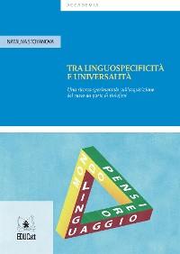 Cover Tra Linguospecificita e universalita
