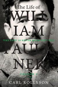 Cover The Life of William Faulkner
