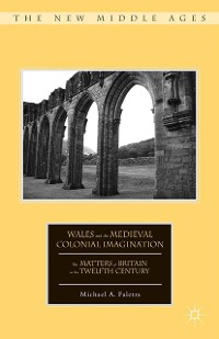 Cover Wales and the Medieval Colonial Imagination