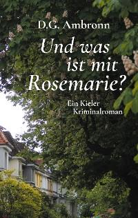 Cover Und was ist mit Rosemarie?