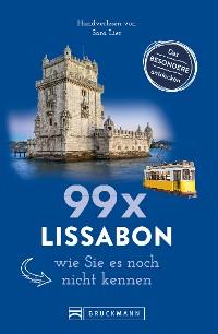Cover Bruckmann Reiseführer: 99 x Lissabon, wie Sie es noch nicht kennen