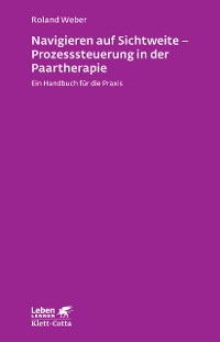 Cover Navigieren auf Sichtweite - Prozesssteuerung in der Paartherapie