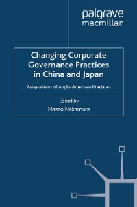Cover Changing Corporate Governance Practices in China and Japan