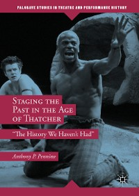 Cover Staging the Past in the Age of Thatcher