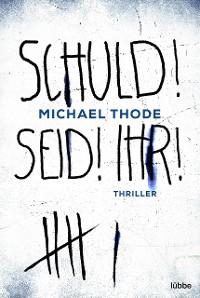 Cover SCHULD! SEID! IHR!