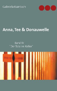 Cover Anna, Tee & Donauwelle  Band IV