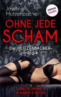 Cover Ohne jede Scham: Die Mutzenbacher-Trilogie