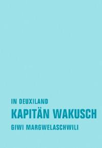 Cover Kapitän Wakusch 1. In Deuxiland