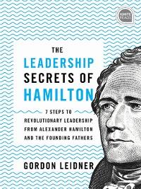 Cover The Leadership Secrets of Hamilton