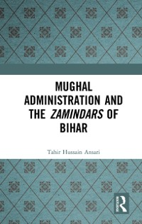 Cover Mughal Administration and the Zamindars of Bihar