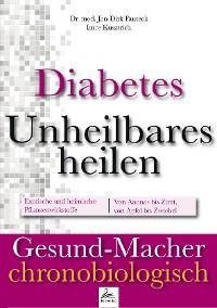 Cover Diabetes: Unheilbares heilen