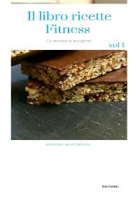 Cover Il libro ricette Fitness Vol.1