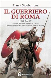 Cover Il guerriero di Roma. Sole bianco