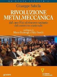 Cover Rivoluzione metalmeccanica. Dal caso Fiat al rinnovo unitario del contratto nazionale