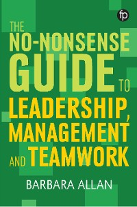 Cover The No-nonsense Guide to Leadership, Management and Team Working