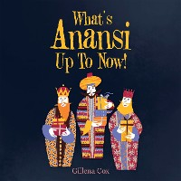Cover What's Anansi up to Now!