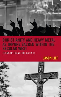 Cover Christianity and Heavy Metal as Impure Sacred within the Secular West