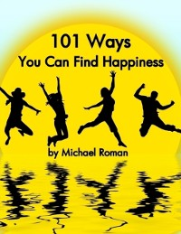 Cover 101 Ways You Can Find Happiness