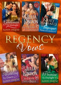 Cover Regency Vows: A Gentleman 'Til Midnight / The Trouble with Honour / An Improper Arrangement / A Wedding By Dawn / The Devil Takes a Bride / A Promise by Daylight (Mills & Boon e-Book Collections)