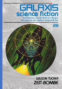 Cover GALAXIS SCIENCE FICTION, Band 28: ZEIT-BOMBE