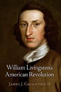 Cover William Livingston's American Revolution
