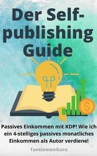 Cover Passives Einkommen mit KDP | Der Selfpublishing Guide!