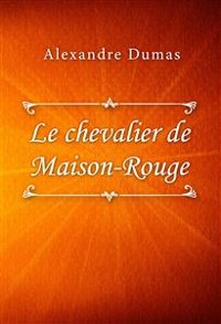 Cover Le Chevalier de Maison-Rouge
