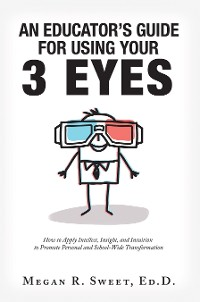 Cover An Educator's Guide to Using Your 3 Eyes