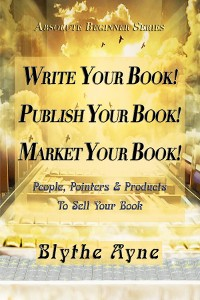 Cover Write Your Book! Publish Your Book! Market Your Book!