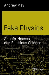 Cover Fake Physics: Spoofs, Hoaxes and Fictitious Science