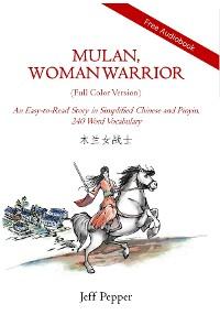 Cover Mulan, Woman Warrior (Full Color Version)