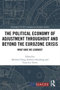 Cover Political Economy of Adjustment Throughout and Beyond the Eurozone Crisis