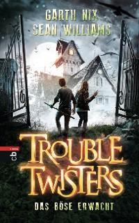 Cover Troubletwisters - Das Böse erwacht