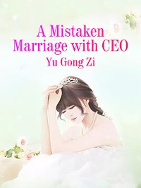 Cover A Mistaken Marriage with CEO