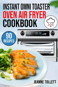 Cover Instant Omni Toaster Oven Air Fryer Cookbook