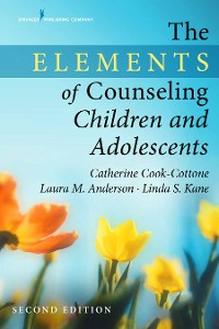 Cover The Elements of Counseling Children and Adolescents, Second Edition
