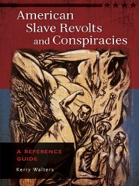 Cover American Slave Revolts and Conspiracies