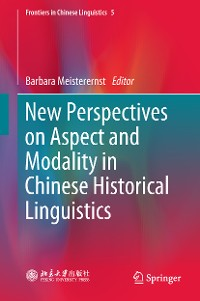 Cover New Perspectives on Aspect and Modality in Chinese Historical Linguistics