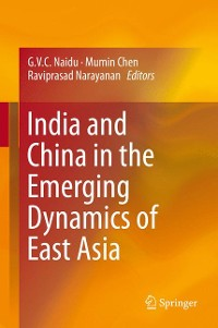 Cover India and China in the Emerging Dynamics of East Asia