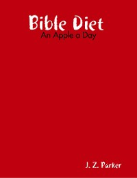 Cover Bible Diet : An Apple a Day