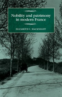 Cover Nobility and patrimony in modern France