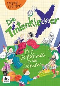 Cover Die Tintenkleckser 1 - Mit Schlafsack in die Schule