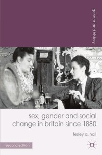 Cover Sex, Gender and Social Change in Britain since 1880