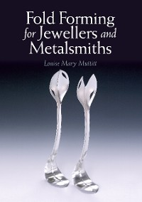 Cover Fold Forming for Jewellers and Metalsmiths