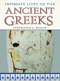 Cover Intimate Lives of the Ancient Greeks