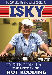 Cover Isky: Ed Iskenderian and the History of Hot Rodding