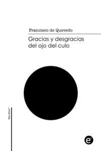 Cover Gracias y desgracias del ojo del culo