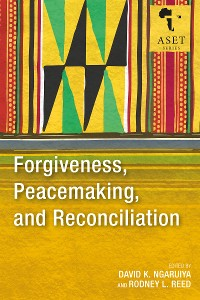 Cover Forgiveness, Peacemaking, and Reconciliation